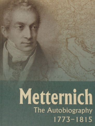 Metternich, The Autobiography 1773-1815